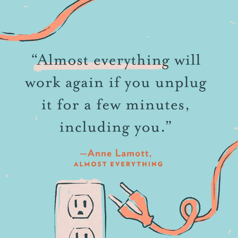 Almost everything will work again if you unplug it for a few minutes, including you. A break will help you stop feeling overwhelmed