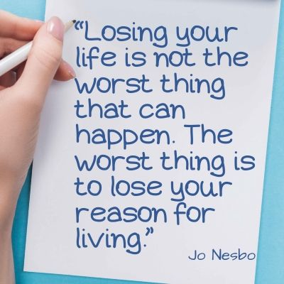 Life is hard quote - Losing your life is not the worst thing that can happen. The worst thing is to lose your reason for living.