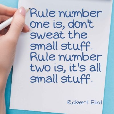 Life is hard quote - Rule number one is, don't sweat the small stuff. Rule number two is, it's all small stuff.