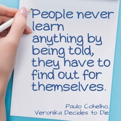 Life is hard quote - People never learn anything by being told, they have to find out for themselves.