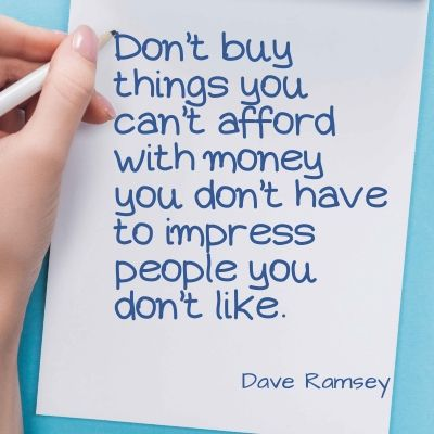 Quote - Don't buy things you can't afford with money you don't have to impress people you don't like.