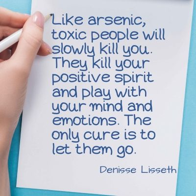 Life is hard quote - Like arsenic, toxic people will slowly kill you. They kill your positive spirit and play with your mind and emotions. The only cure is to let them go.