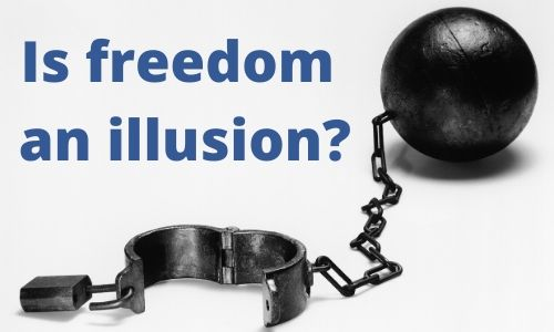 Image of ball and chain - Text - Is Freedom an Illusion