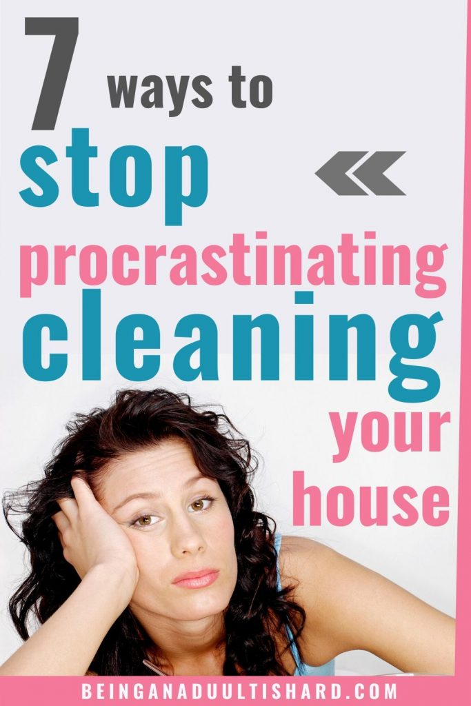7 time management tips on how to stop procrastinating cleaning and get it done. List of how to motivate yourself to stop procrastinating and clean your house. Don't procrastinate. Just do it!