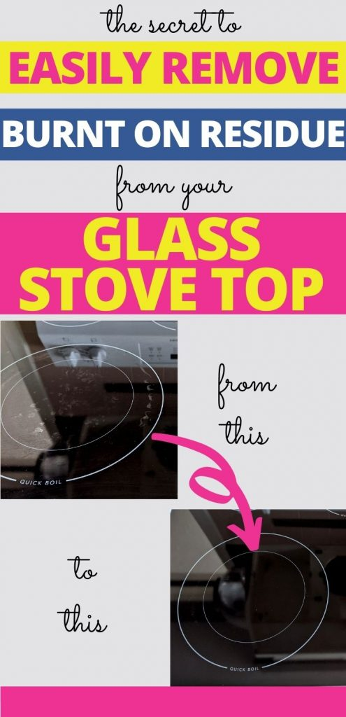 Text reads: The secret to easily remove burnt on residue from your glass stove top - from this to this. Image 1 is a glass stove top with cloudy residue. Image 2 is a shiny, clean glass stove top with cloudy residue removed