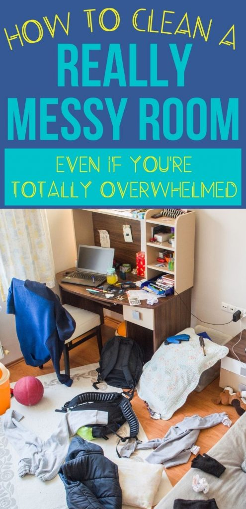 "Text reads 'how to clean a really messy room fast - even if you're totally overwhelmed"" on blue background. Image is of a very messy bedroom with clothes and other stuff all over the bed and floor"