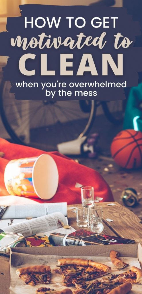 """Pin text reads """"How to get motivated to clean when you're overwhelmed by the mess"""". Background image is a dirty coffee table with last night's pizza, spilled popcorn and other party remnants on it."""