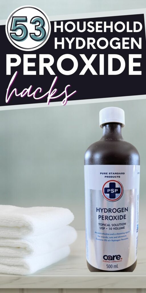 """Pin reads """"53 household hydrogen peroxide hacks"""". Background image is a bottle of hydrogen peroxide on a countertop beside a stack of freshly whitened towels."""