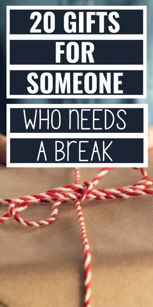 """Pin title reads """"20 gifts for someone who needs a break."""" Background image is a gift for stressed people wrapped in kraft paper with a red and white bow"""